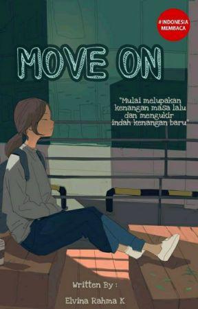 MOVE ON by elvinavina09
