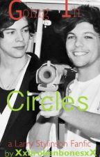 Going In Circles (Larry Stylinson <3) by XxbrokenbonesxX