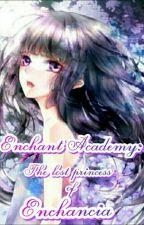 """Enchant academy: The lost princess of Enchancia"" by Fall_Springlez"