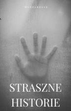 ✓ (Nie) Straszne historie by SzalonaMangle