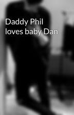 Daddy Phil loves baby Dan by RoseRunner