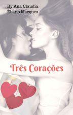 Três Corações by EbanoMarques