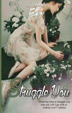 Struggle You by Fiikoo