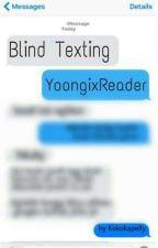Blind Texting (YoongixReader) by Kokokapelly