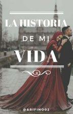 La historia de mi vida by arifino02