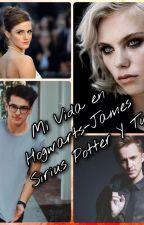 Mi Vida en Hogwarts-James Sirius Potter Y Tu by MilaRosero