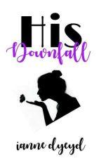 His Downfall by IanneDyeyd