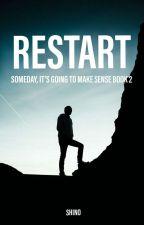 Restart (SIGMS BOOK 2) by shinomatic