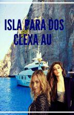 ISLA PARA DOS (Adaptacion Clexa Au) by katty_87