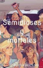 Semidioses y mortales by HijaDeAtenea__
