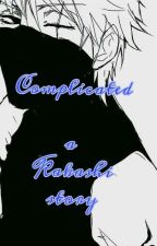 Complicated- A Kakashi Story (Complete) by AngelaMarieHatake