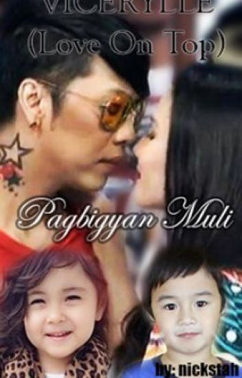 ViceRylle: Pagbigyan Muli (Love On Top Book 2)