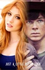 Just A little Bit Of Luck (Carl grimes FanFic) by GlaggieOtp