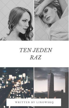 Ten Jeden Raz by MeQueenxd