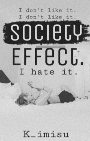Society Effect. by K_imisu