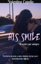 His Smile 2 - Il nostro per sempre by valentinacapelloo