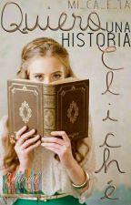 Quiero una historia Cliché by Mi_Ca_E_La