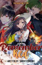 Pokemon - Remember Red by sapphitedreams