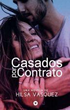 Casados Por Contrato [TERMINADA] Editando... by HilsaV937