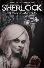 Un Caso d'Amnesia [Sherlock BBC] by Ellenicamente