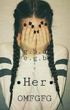 Her  by OMFGFG