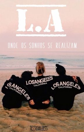 L.A. - Onde os sonhos se realizam | OLD MAGCON by jessisalless