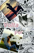 Dando A Volta Por Cima  by LuanaRoberta8