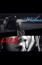 Wishes & Lies  by ReaTheZombieGurl