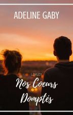 Loxley : Nos Coeurs Domptés [T2] by Adeline_Gaby