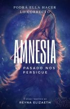 Amnesia: El Pasado nos Persigue (Libro 2) (Finalizada) by Reyna_Elizabeth