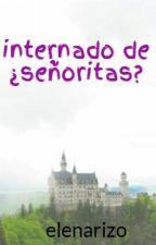 internado de ¿señoritas? by elenarizo