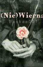 """(Nie) Wierna 2 """" ZM """" by baskaa001"""