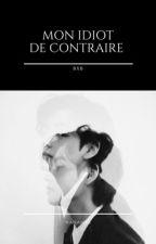 Mon idiot de contraire [TaeKook] by NanamYx