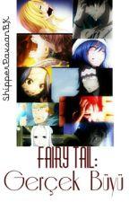 Fairy Tail Gerçek Büyü by ShipperPavsanBK