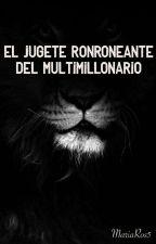 El Juguete Ronroneante del Multimillonario(Libro 1 Ziam) by MariaRos5