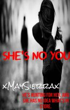 She's No You by xMaySierrax