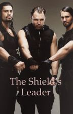 The Shield's Leader  by SamisWWE97