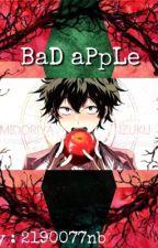 Bad Apple (Izuku Midoriya x Reader) [BNHA] by 2190077nb