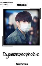 Dysmorphophobie* | Taekook  by SwAGmochii