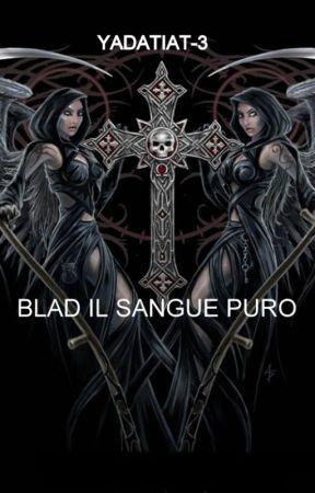 Blad Il Sangue Puro by Yadatiat-3