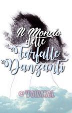 Il Mondo delle Farfalle Danzanti by voidmcl