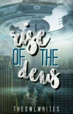 Rise of The Deus by TheOwlWrites