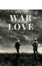 War Love (Boy xBoy) by Sardina666