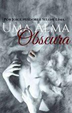 Poesia (Uma Alma Obscura) by Joice_Nixdorf