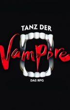 Tanz der Vampire -RPG- by wobleibtmozart