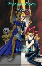 Past and Future Love (Yu-Gi-Oh Yaoi FanFiction) by InuVampireChan