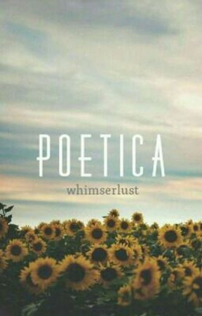 poetica by whimserlust