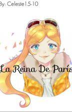 La Reina De París  by Celeste15-10
