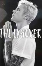 The Layover - (18+) by twerkingjustin
