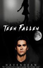 Teen Fallen (NOUVEAUTÉ) by Havendean